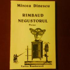 Mircea Dinescu Rimbaud negustorul, editie princeps - Carte poezie