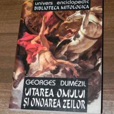 GEORGES DUMEZIL - UITAREA OMULUI SI ONOAREA ZEILOR SI ALTE ESEURI (349