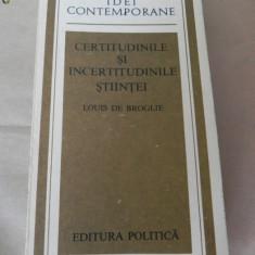 CERTITUDINILE SI INCERTITUDINILE STIINTEI - LOUIS DE BROGLIE, Alta editura