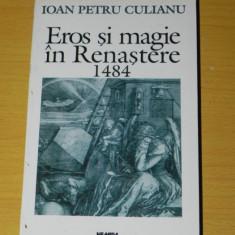 IOAN PETRU CULIANU - EROS SI MAGIE IN RENASTERE 1484 editura nemira
