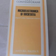 MICROELECTRONICA SI SOCIETATEA. RAPORT CATRE CLUBUL DE LA ROMA - Carte Sociologie
