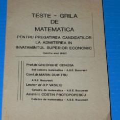 TESTE GRILA DE MATEMATICA PENTRU ADMITEREA LA ASE 1992 - GHEORGHE CENUSA - Culegere Matematica