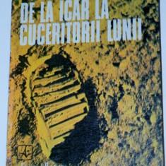 FLORIN ZAGANESCU - DE LA ICAR LA CUCERITORII LUNII - Carte Astronomie