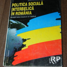 ILIE MARINESCU - POLITICA SOCIALA INTERBELICA IN ROMANIA (433 - Carte Sociologie