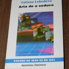 TATIANA LEBEDEVA - ARTA DE A SEDUCE SAU PUBLIC RELATIONS IN VERSIUNE FRANCEZA - Carte Sociologie