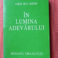 ABD RU SHIN - IN LUMINA ADEVARULUI. MESAJUL GRAALULUI vol 1