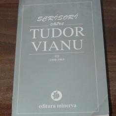 SCRISORI CATRE TUDOR VIANU. VOL 3 - 1950-1964 - Biografie