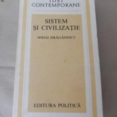 MIHAIL DRAGANESCU - SISTEM SI CIVILIZATIE - Carte Sociologie