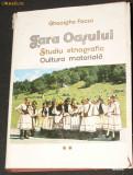 GHEORGHE FOCSA - TARA OASULUI. STUDIU ETNOGRAFIC. CULTURA MATERIALA. etnografie, Alta editura