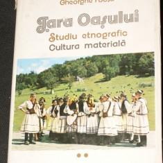 GHEORGHE FOCSA - TARA OASULUI. STUDIU ETNOGRAFIC. CULTURA MATERIALA. etnografie - Carte Arta populara