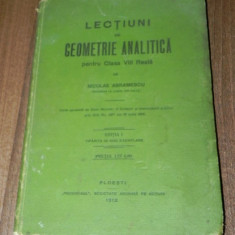 NICOLAE ABRAMESCU - LECTIUNI DE GEOMETRIE ANALITICA PENTRU CLASA VIII REALA 1912, Alta editura