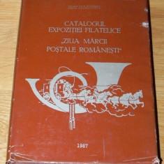 CATALOGUL EXPOZITIEI FILATELICE ZIUA MARCII POSTALE ROMANESTI BUCURESTI 1987