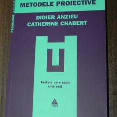 DIDIER ANZIEU, CATHERINE CHABERT METODELE PROIECTIVE TESTELE CARE SPUN CINE ESTI - Carte Psihologie, Trei