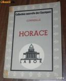 CORNEILLE - HORACE - TEATRU IN LIMBA FRANCEZA - editie interbelica, Alta editura