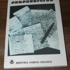 PERPESSICIUS. STUDII, ARTICOLE, DOCUMENTE. EDITIE INGRIJITA DE ZAMFIR BALAN