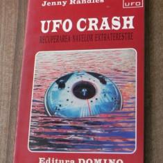 JENNY RANDLES - UFO CRASH RECUPERAREA NAVELOR EXTRATERESTRE - Carte ezoterism