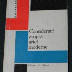 GEORGE OPRESCU - CONSIDERATII ASUPRA ARTEI MODERNE - Carte Istoria artei