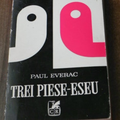 PAUL EVERAC - TREI PIESE-ESEU. subsolul. camera de alaturi. ape si oglinzi. teatru