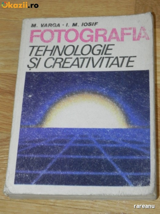 M VARGA, I M IOSIF - FOTOGRAFIA. TEHNOLOGIE SI CREATIVITATE (0988 foto mare
