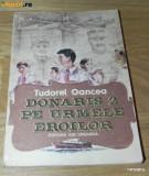 TUDOREL OANCEA - DONARIS 2 PE URMELE EROILOR (65674, Alta editura