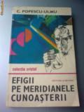 C POPESCU-ULMU - EFIGII PE MERIDIANELE CUNOASTERII, Alta editura