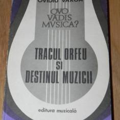 2 carti OVIDIU VARGA - QUO VADIS MUSICA? vol 1-2. TRACUL ORFEU SI DESTINUL MUZICII. orfeul moldav si alti sase mari ai secolului XX - Carte Arta muzicala