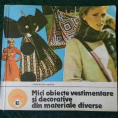 LIANA ELENA NEAGU-MICI OBIECTE VESTIMENTARE SI DECORATIVE