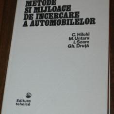 METODE SI MIJLOACE DE INCERCARE A AUTOMOBILELOR - HILOHI, UNTARU - Carti auto