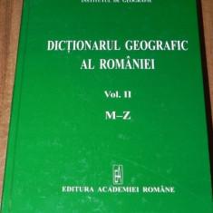 DICTIONARUL GEOGRAFIC AL ROMANIEI. VOL 2- M-Z - editura academiei 2009 - Carte Geografie