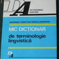 GHEORGHE CONSTANTINESCU-DOBRIDOR - MIC DICTIONAR DE TERMINOLOGIE LINGVISTICA