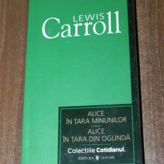 LEWIS CARROLL ALICE IN TARA MINUNILOR IN TARA DE OGLINDA. colectia cotidianul 54 - Carte educativa