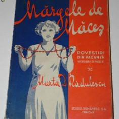 MARTA D RADULESCU - MARGELE DE MACES. POVESTIRI DE VACANTA (VERSURI SI PROZA) - Carte educativa