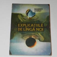MANDICS GYORGY - EXPLICATIILE DE LANGA NOI. ENIGME - Carte ezoterism