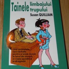 SUSAN QUILLIAM - TAINELE LIMBAJULUI TRUPULUI semnele non-verbale (65444 - Carte Psihologie
