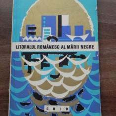 I IONESCU DUNAREANU S A - LITORALUL ROMANESC AL MARII NEGRE GHID - Carte Geografie