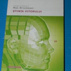 MAX BROCKMAN - STIINTA VIITORULUI - colectia Anticipatia - stiinta, futurologie