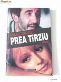 RASVAN POPESCU - PREA TARZIU. CARTE CU DEDICATIE AI AUTOGRAF, Humanitas, 1996
