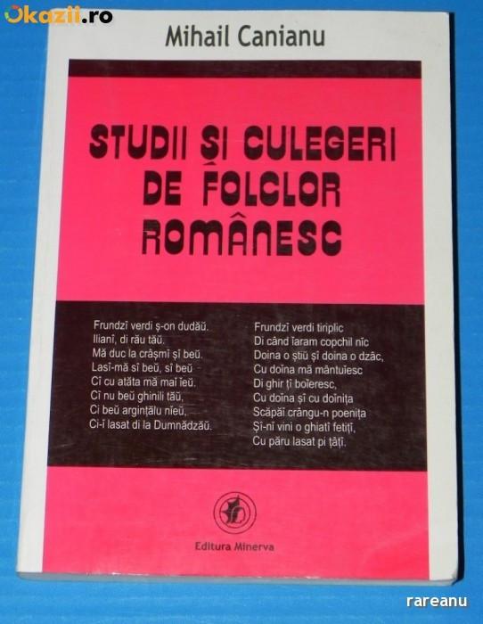 MIHAIL CANIANU - STUDII SI CULEGERI DE FOLCLOR ROMANESC