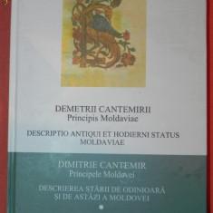 DIMITRIE CANTEMIR. DESCRIEREA STARII DE ODINIOARA SI DE ASTAZI A MOLDOVEI - Istorie