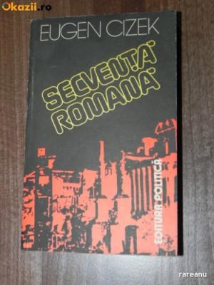 EUGEN CIZEK - SECVENTA ROMANA. MIJLOCUL SECOLULUI I AL EREI NOASTRE foto