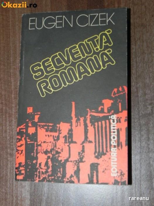 EUGEN CIZEK - SECVENTA ROMANA. MIJLOCUL SECOLULUI I AL EREI NOASTRE foto mare