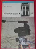MIHAI MUSCELEANU - FORMATUL SUPER 8 VOL1. COLECTIA FOTO FILM