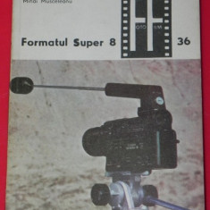 MIHAI MUSCELEANU - FORMATUL SUPER 8 VOL1. COLECTIA FOTO FILM - Carte Fotografie
