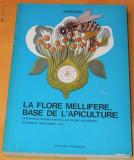 APIMONDIA. LA FLORE MELLIFERE, BASE DE L APICULTURE. APICULTURA. ALBINARIT, Alta editura