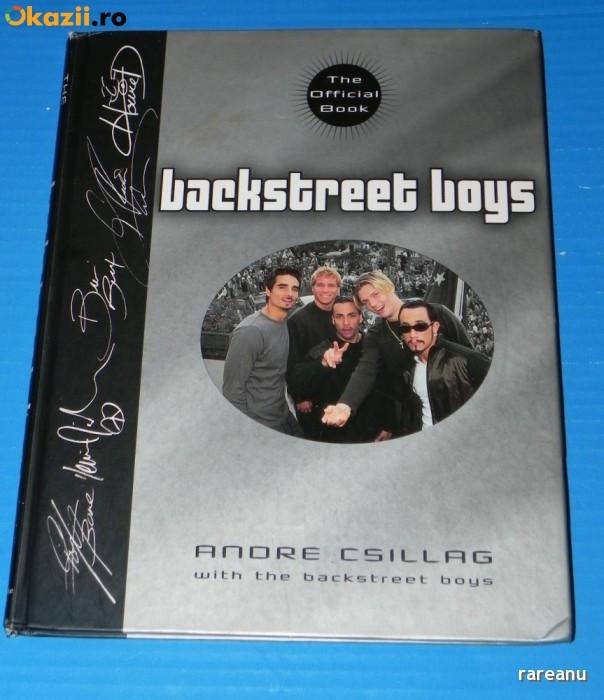 ANDRE CSILLAG - BACKSTREET BOYS THE OFFICIAL BOOK - CARTE ALBUM CU ILUSTRATII. TEXT IN LIMBA ENGLEZA