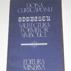 DOINA CURTICAPEANU - ODOBESCU SAU LECTURA FORMELOR SIMBOLICE
