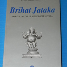 VARAHAMIHIRA - BRIHAT JATAKA MARELE TRATAT DE ASTROLOGIE NATALA
