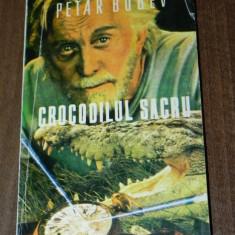 PETAR BOBEV - CROCODILUL SACRU - Carte de aventura