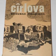 VASILE CIRLOVA - RUINURILE TIRGOVISTII. EDITIE DE MARIN SORESCU targovistei - Roman, Anul publicarii: 1975