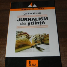 CATALIN MOSOIA - JURNALISM DE STIINTA. O PERSPECTIVA ISTORICA jurnalistica